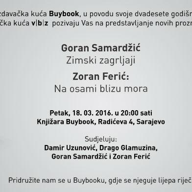 Vodeća hrvatska izdavačka kuća V.B.Z. pridružuje se obilježavanju dvije decenije Buybooka, najvećeg bh. izdavača, promocijom svoja dva naslova koja su privukla veliku pažnju hrvatske čitalačke publike: Na osami blizu mora Zorana Ferića i Zimski zagrljaji Gorana Samardžića.