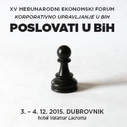 Konsultantska kuća Revicon d.o.o. organizuje XV Međunarodni ekonomski forum Korporativno upravljanje u BiH - Poslovati u BiH.
