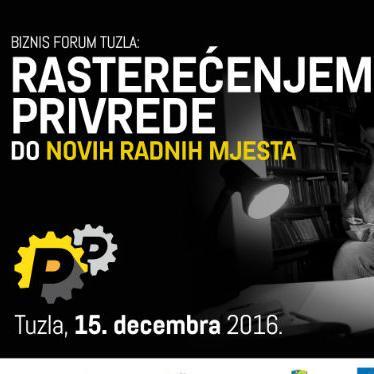"Tuzla će 15. decembra biti domaćin Biznis foruma ""Rasterećenjem privrede do novih radnih mjesta""."