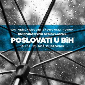 """Revicon d.o.o. organizujeXVI međunarodni ekonomski forum korporativno upravljanje """"Poslovati u BIH""""."""