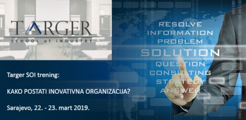 Targer SOI trening:Kako postati inovativna organizacija?