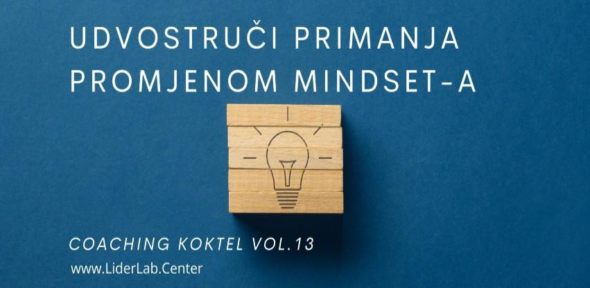 Coaching koktel Vol. 13: Udvostruči primanja promjenom mindset-a