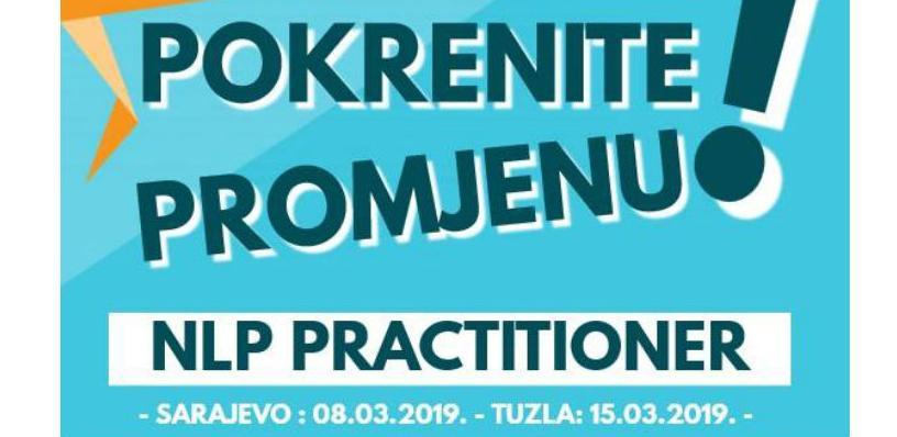 Pokrenite promjenu: NLP Practitioner u Sarajevu i Tuzli