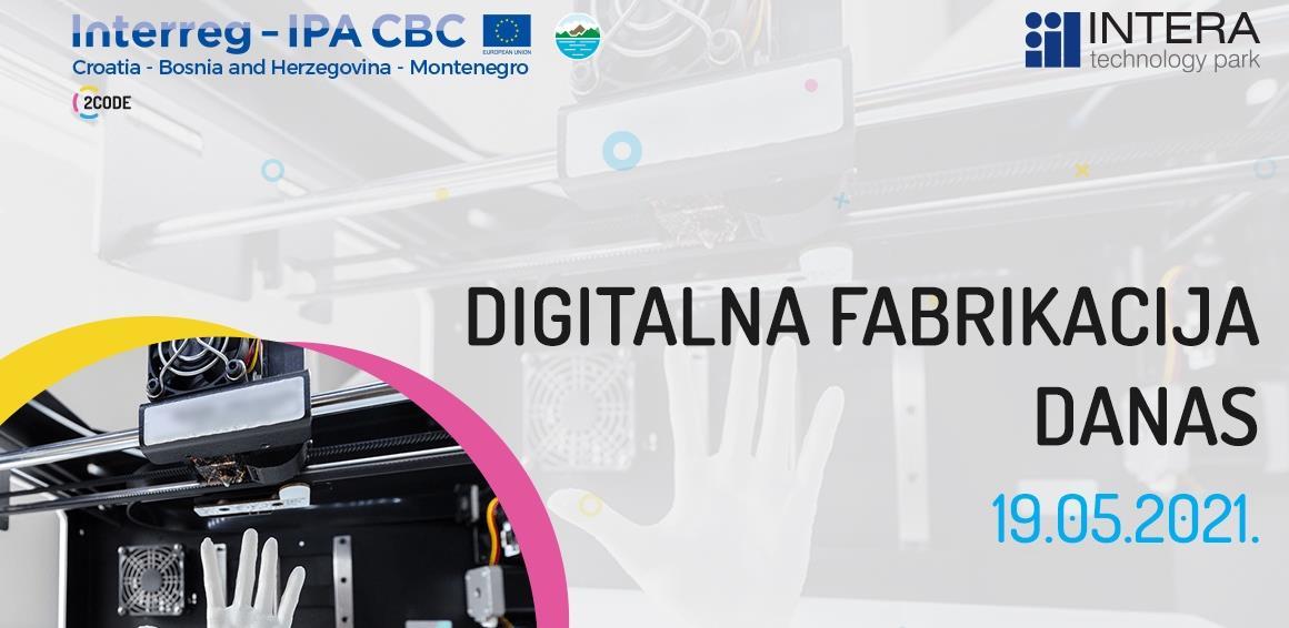 Digitalna fabrikacija: 3D tehnologije u fokusu inovacijskog laboratorija INTERA Tehnološkog Parka