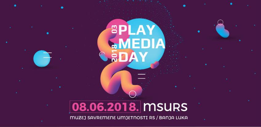 Play Media Day 03 obećava odličan program 8. juna u Banjoj Luci