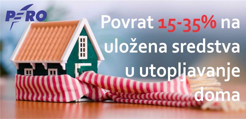Ostvarite povrat od 15 do 35% na utopljavanje doma u PERO Zenica