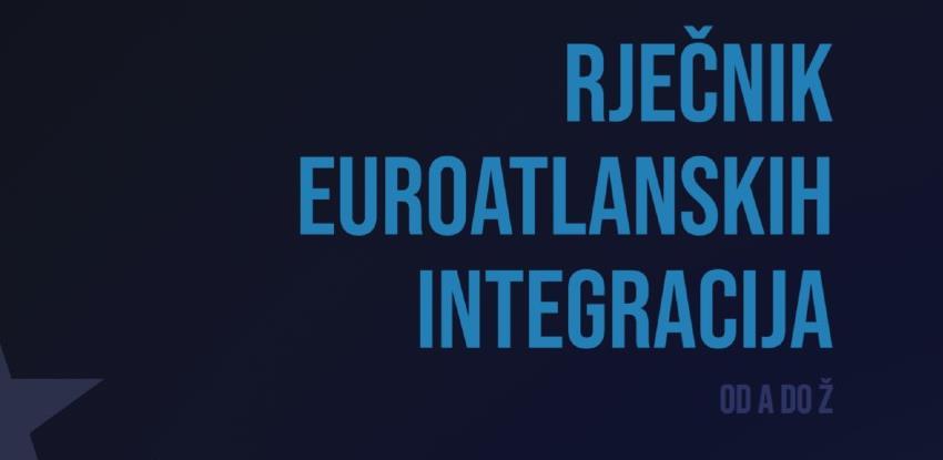 Prvi domaći Rječnik Euroatlantskih integracija