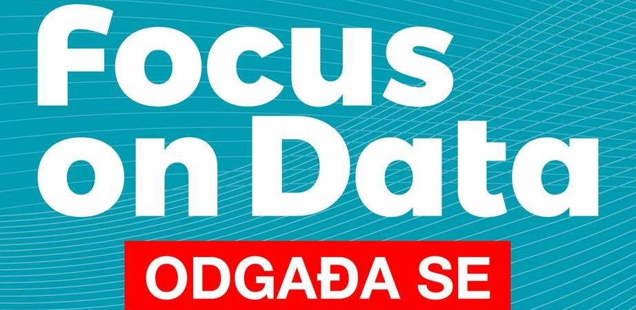 Odgađa se Focus on Data događaj
