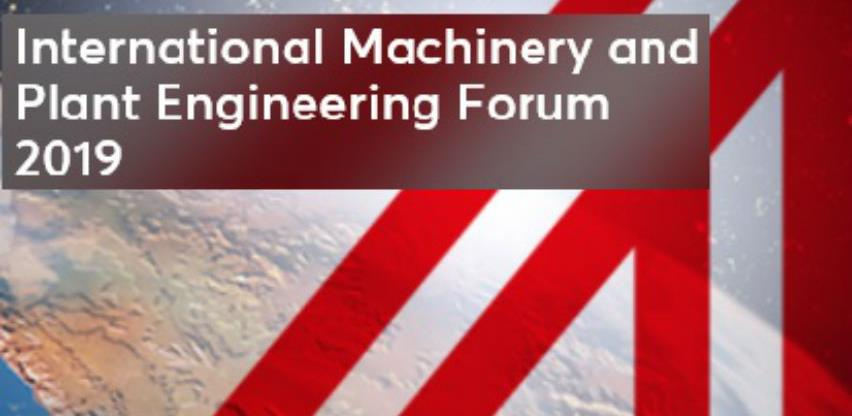Poziv na International Machinery and Plant Engineering Forum 2019 u Beču