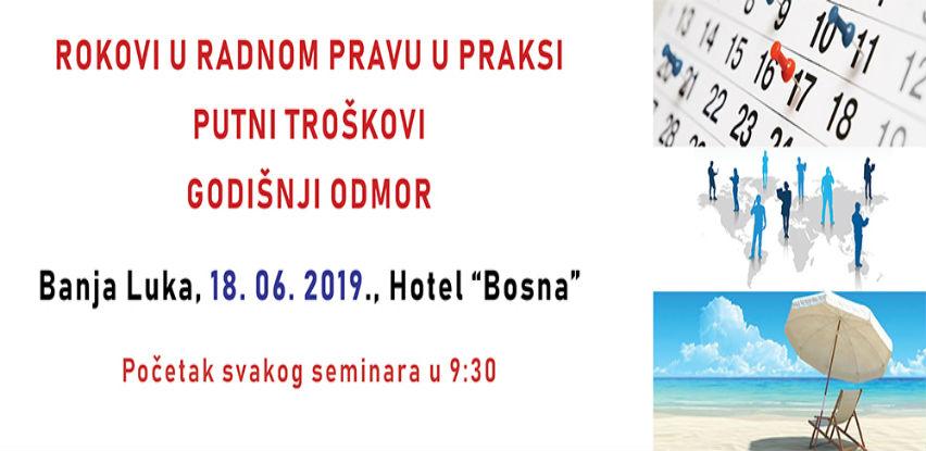 Seminar: Rokovi u radnom pravu u praksi, putni troškovi, godišnji odmor