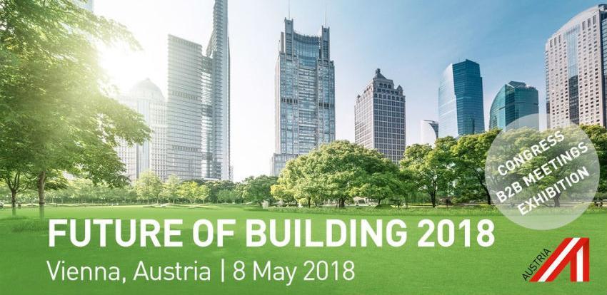 B2B platforma 'Future of Building 2018' , 8.-9. maja 2018, Beč