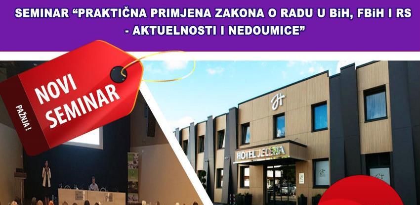 Praktična primjena zakona o radu u BiH, FBiH i RS - Aktuelnosti i nedoumice