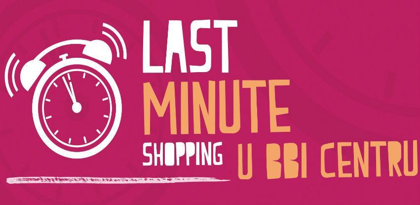 Last minute shopping u BBI Centru