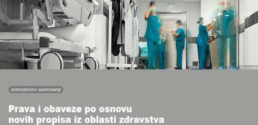 Savjetovanje: Prava i obaveze po osnovu novih propisa iz oblasti zdravstva