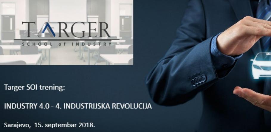 Targer School of Industry trening: INDUSTRY 4.0 - 4. INDUSTRIJSKA EVOLUCIJA