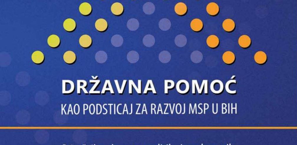 Pripremljen priručnik 'Državna pomoć kao podsticaj za razvoj MSP u BiH'