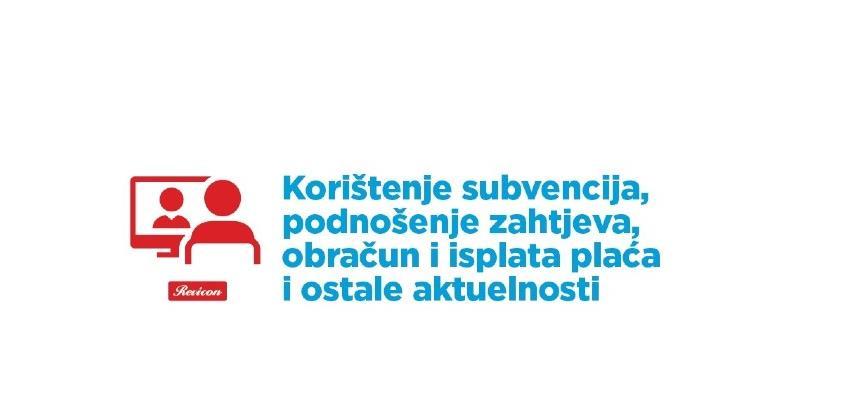 Revicon: Korištenje subvencija, podnošenje zahtjeva, obračun i isplata plaća