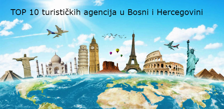 Pogledajte TOP 10 turističkih agencija u BiH