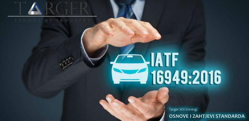 Targer SOI trening: IATF 16949:2016 - Osnove i zahtjevi standarda