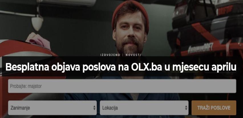 Besplatna objava poslova na OLX.ba u mjesecu aprilu
