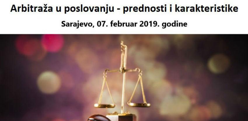 Arbitraža u poslovanju – prednosti i karakteristike - Sarajevo, 07.02.2019.