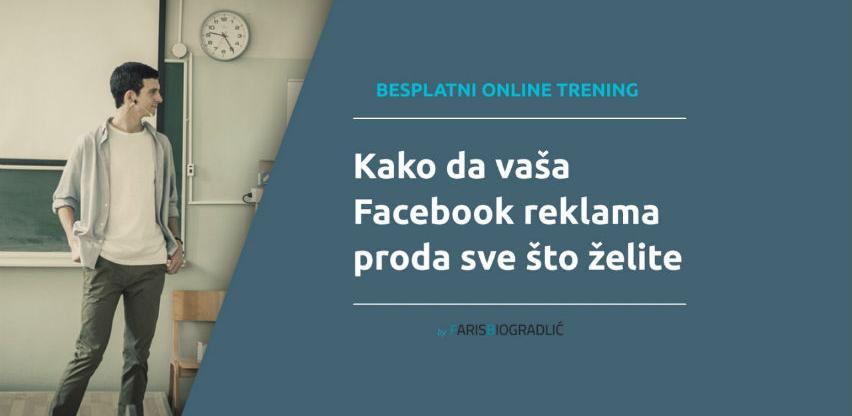 Kako da vaša Facebook reklama proda sve što želite [Besplatni trening]