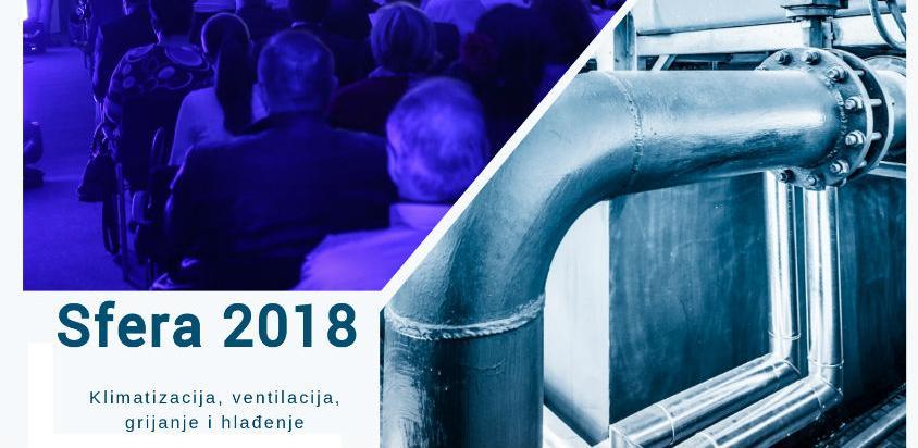 V konferencija Sfera 2018: Klimatizacija, ventilacija, grijanje i hlađenje