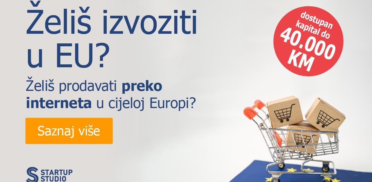 Prilika za 40.000 KM i besplatno mentorstvo za bh. proizvođače koji žele izvoziti u EU