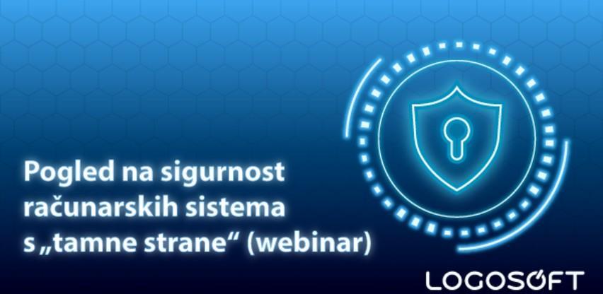 """Webinar: Pogled na sigurnost računarskih sistema s """"tamne strane"""""""