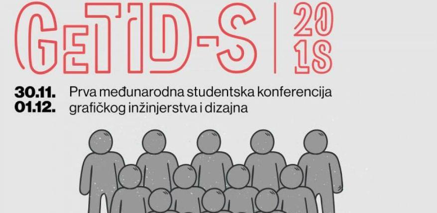 Prva međunarodna studentska konferencija GeTID-S 30.11.-1.12.2018.