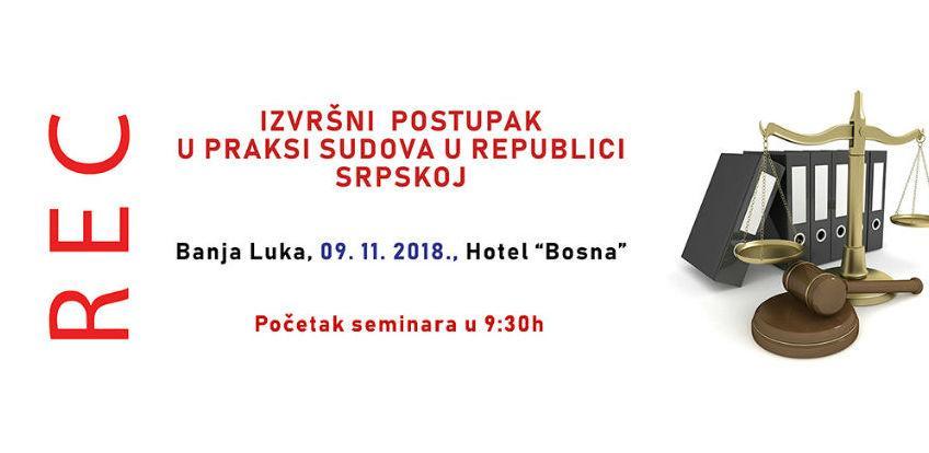 REC seminar: Izvršni postupak u praksi sudova u Republici Srpskoj