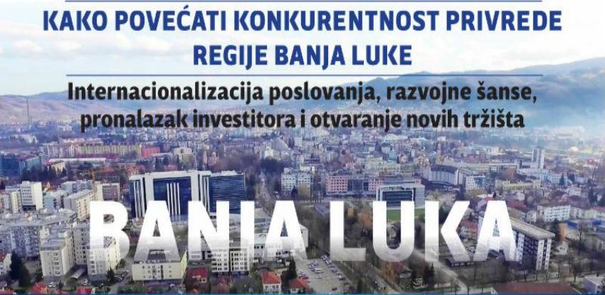 Okrugli sto: Kako povećati konkurentnost privrede regije Banja Luke