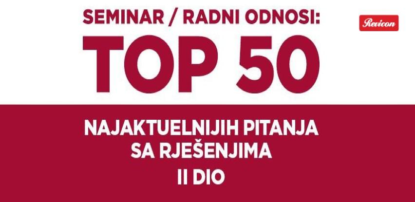 Radni odnosi: TOP 50 najaktuelnijih pitanja sa rješenjima (II dio)