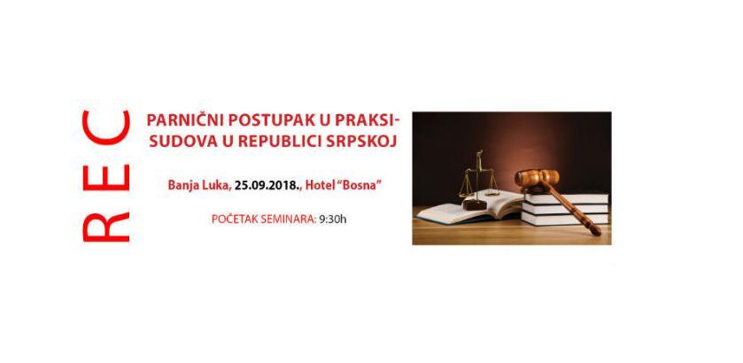 REC seminar: Parnični postupak u praksi sudova u Republici Srpskoj