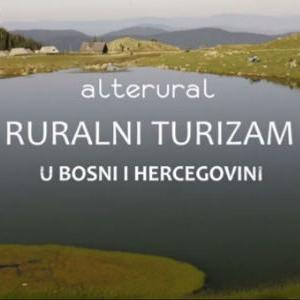 Pogledajte dokumentarni film Alterurala o ruralnom turizmu u BiH