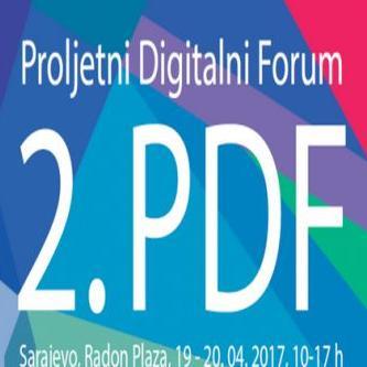 """2. Proljetni Digitalni Forum -PDF održati 19. i 20.aprila 2017. godine u hotelu """"Radon Plaza""""u Sarajevu."""
