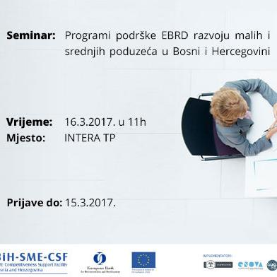 (EBRD) organizira besplatni seminar na kojem će predstaviti programe podrške EBRD razvoju malih i srednjih poduzeća u Bosni i Hercegovini.