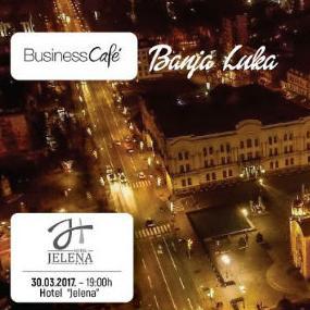 Prvi banjalučki Business Café u organizaciji Golden office-a održaće se u u hotelu Jelena u Banjaluci, 30.03.2017.