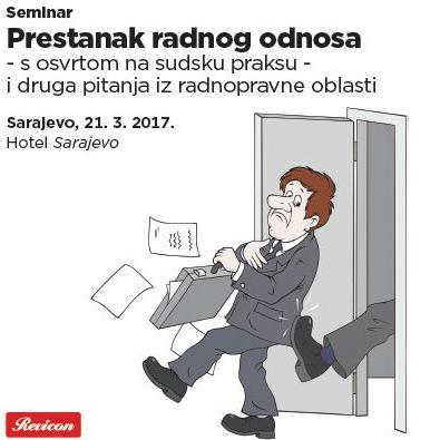 Revicon d.o.o. Sarajevo organizuje seminar Prestanak radnog odnosa - s osvrtom na sudsku praksu - i druga pitanja iz radnopravne oblasti.