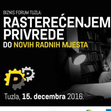"""Biznis forum u Tuzli: """"Rasterećenjem privrede do novih radnih mjesta"""""""