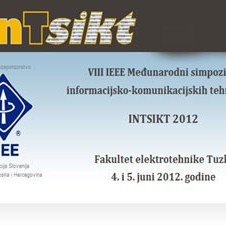 Međunarodni simpozij iz informacijsko - komunikacijskih tehnologija InTsikt 2012, 04. i 05. juna u Tuzli