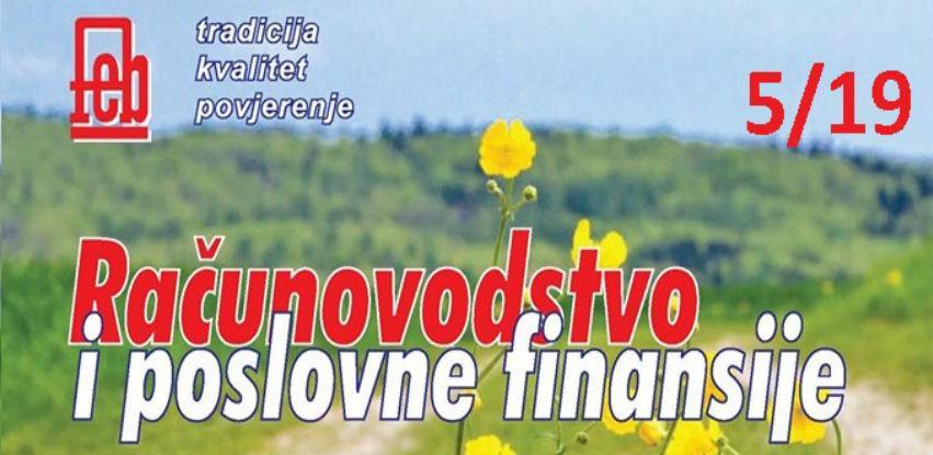 """Izašao je novi broj časopisa """"Računovodstvo i poslovne finansije"""" broj 05/19"""