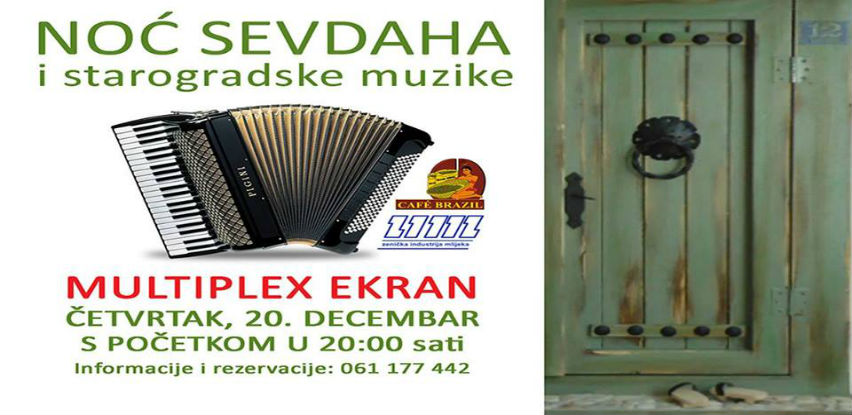 "Multiplex ""Ekran""organizuje treću Noć sevdaha i starogradske muzike"
