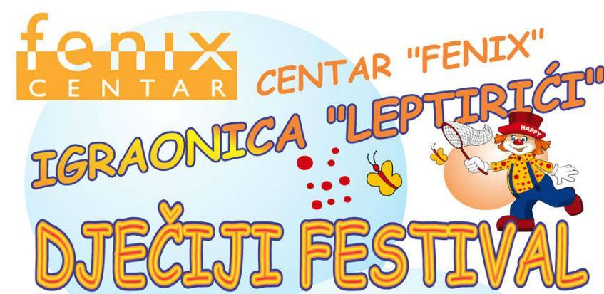 Centar Fenix tradicionalno organizuje Dječiji festival