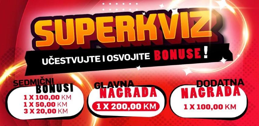 Učestvujte u SuperKvizu i osvojite 𝗕𝗢𝗡𝗨𝗦𝗘!