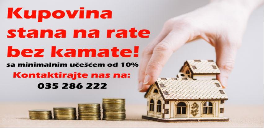 Kupovina stana na rate bez kamate sa minimalnom uštedom od 10%