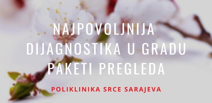 Proljećna akcija paketa pregleda u Poliklinici Srce Sarajeva
