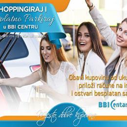 """Od sada u BBI Centru """"Shoppingiraj i besplatno parkiraj""""!"""
