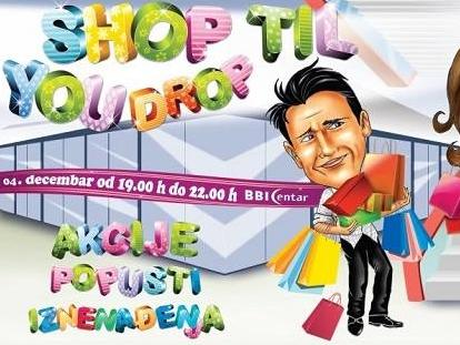 Shop til you drop - samo u BBI Centru!