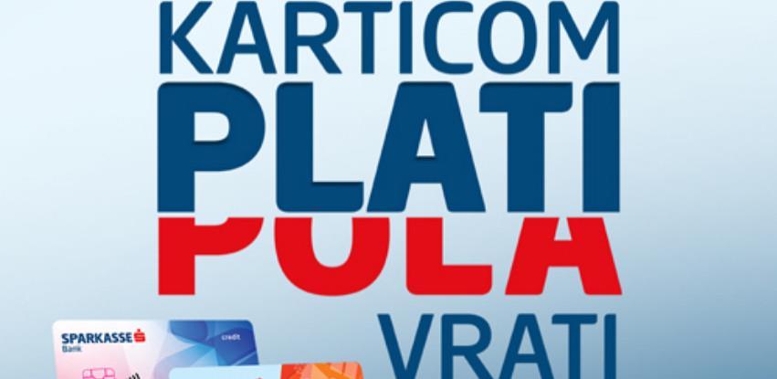 "Nova nagradna igra Sparkasse Bank ""Karticom plati, pola vrati"""